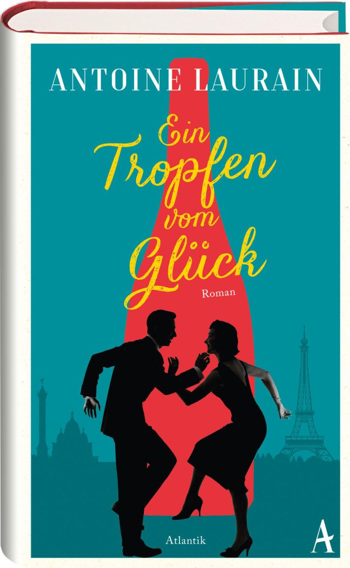 Coverbild des Buches Ein Tropfen vom Glück von Antoine Laurain